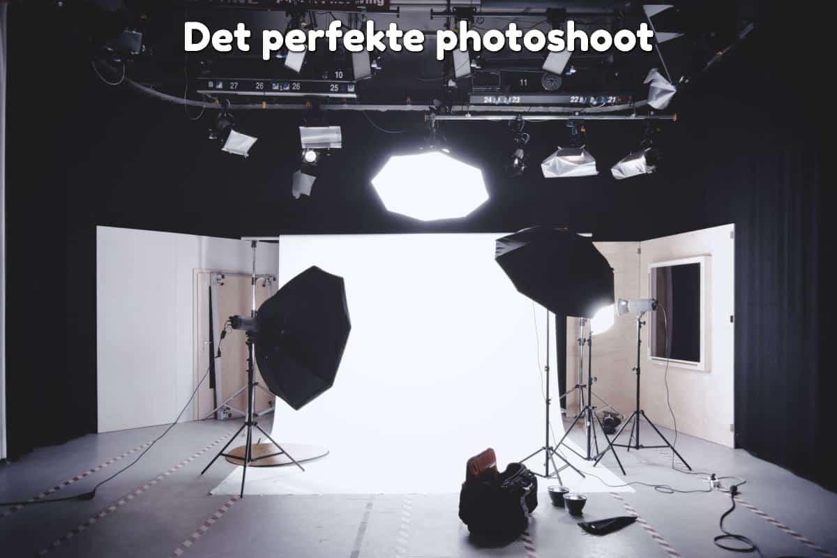 Det perfekte photoshoot