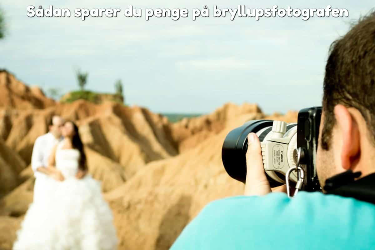 Sådan sparer du penge på bryllupsfotografen